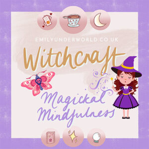 Witchcraft: Magickal Mindfulness.